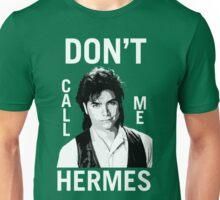 Don't Call Me Hermes Unisex T-Shirt
