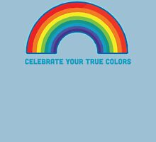 Celebrate Your True Colors Unisex T-Shirt