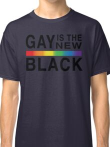Gay Is the New Black Classic T-Shirt