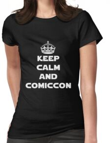 Keep Calm and Comiccon - Get this on anything! Womens Fitted T-Shirt