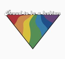 Proud To Be a Lesbian by LGBT