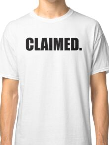 CLAIMED Classic T-Shirt