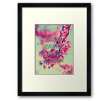 Nothing Beautiful Asks For Attn Framed Print
