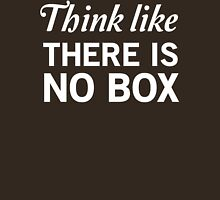 Think Like There Is No Box Unisex T-Shirt