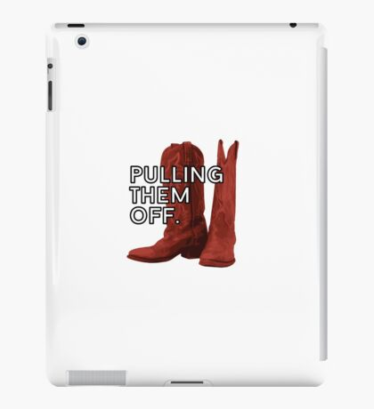 Pulling. Them. Off. The Red Boots. iPad Case/Skin