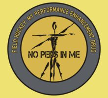 Field Hockey - My Performance Enhancement Drug Baby Tee