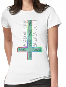 ARIZONA TEARS  Womens Fitted T-Shirt