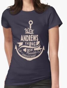 It's a ANDREWS shirt Womens Fitted T-Shirt