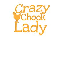 CRAZY CHOOK LADY with orange hen  Photographic Print