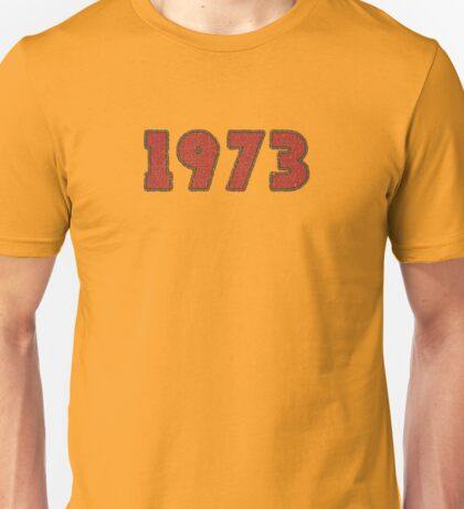 Vintage Look 1970's Funky Year Graphic 1973 Unisex T-Shirt