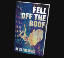 Fell Off The Roof By Eileen Dover by boblea