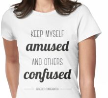 Keep myself amused and others confused - Ben C Womens Fitted T-Shirt