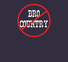 Anti Bro-country Unisex T-Shirt