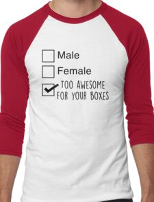I'm too awesome for your boxes Men's Baseball ¾ T-Shirt
