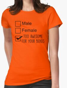 I'm too awesome for your boxes Womens Fitted T-Shirt