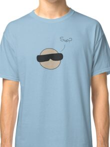 'sup? Classic T-Shirt