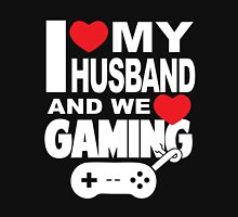 I LOVE MY HUSBAND AND WE LOVE GAMING Unisex T-Shirt