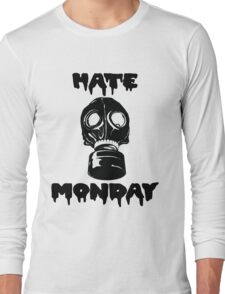 Hate Monday Long Sleeve T-Shirt