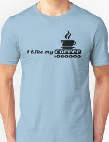 I like my coffee #000000 (black) T-Shirt