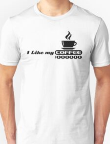 I like my coffee #000000 (black) T-Shirt