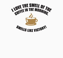 I love the smell of coffee in the morning - smells like victory Unisex T-Shirt