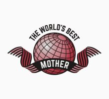 The World's Best Mother by MrFaulbaum