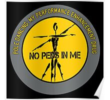 Pole Dancing - My Performance Enhancement Drug Poster