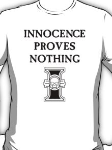 Innocence Proves Nothing (Black) T-Shirt