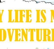 My Adventure Life  Sticker