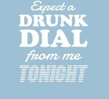 Expect a Drunk Dial From Me Tonight Womens Fitted T-Shirt