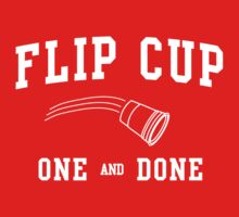 Flip Cup One and Done by partyanimal
