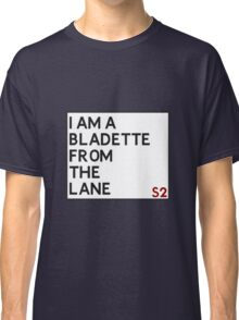 Bladette From The Lane Classic T-Shirt