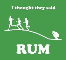 I Thought They Said Rum by partyanimal