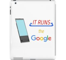 "It Runs the ""Google"" iPad Case/Skin"