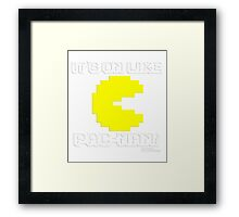 It's On Like Pac-Man! Framed Print