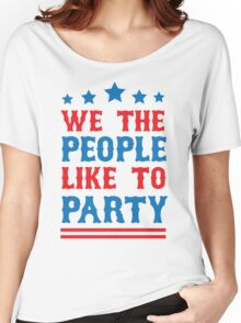 We the People Like to Party Women's Relaxed Fit T-Shirt