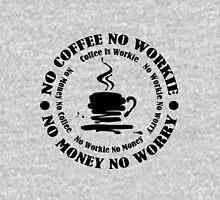 No COFFIE No WORKIE Long Sleeve T-Shirt