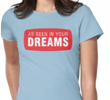 As Seen In Your Dreams Womens Fitted T-Shirt