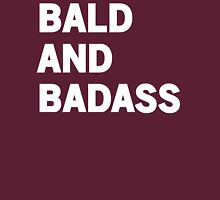 Bald and Badass Unisex T-Shirt