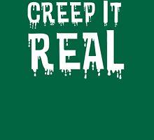 Creep It Real Unisex T-Shirt