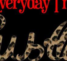 Everyday I'm Hustlin cheetah Sticker