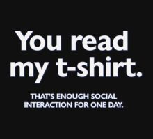 You read my t-shirt. That's enough social interaction for one day Kids Clothes