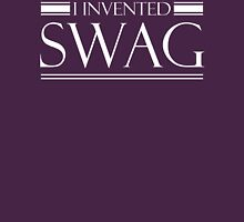 I Invented Swag Unisex T-Shirt