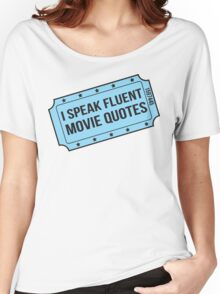 I Speak Fluent Movie Quotes Women's Relaxed Fit T-Shirt