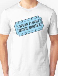 I Speak Fluent Movie Quotes Unisex T-Shirt