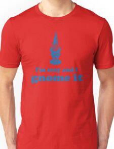 I'm Sexy and I Gnome It Unisex T-Shirt