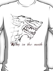 House Stark: King in the north T-Shirt