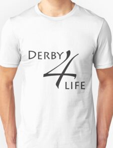 Derby 4 Life  T-Shirt