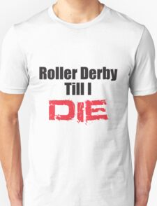 Derby Till I Die T-Shirt