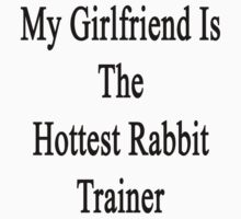 My Girlfriend Is The Hottest Rabbit Trainer  by supernova23